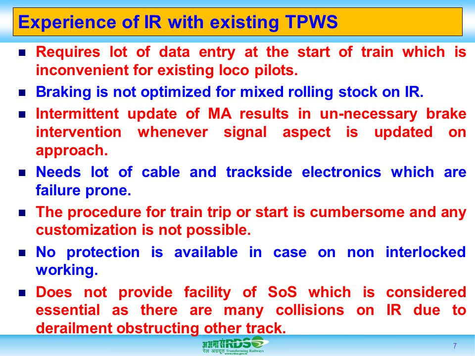 Experience of IR with existing TPWS Requires lot of data entry at the start of train which is inconvenient for existing loco pilots. Braking is not op