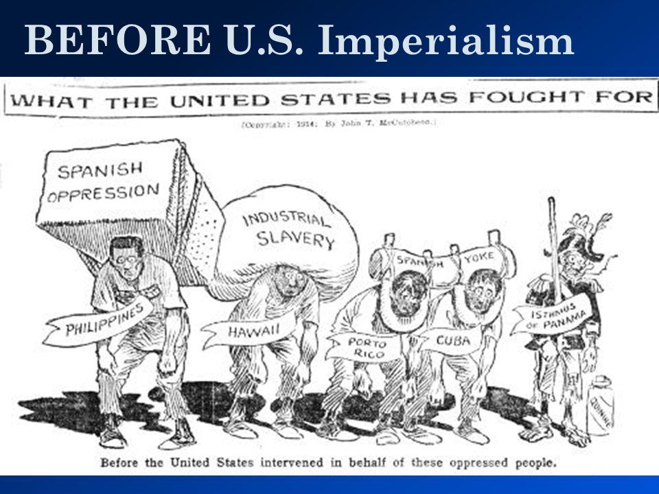 BEFORE U.S. Imperialism