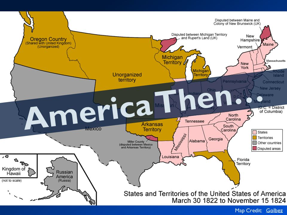 America Then… Map Credit: GolbezGolbez