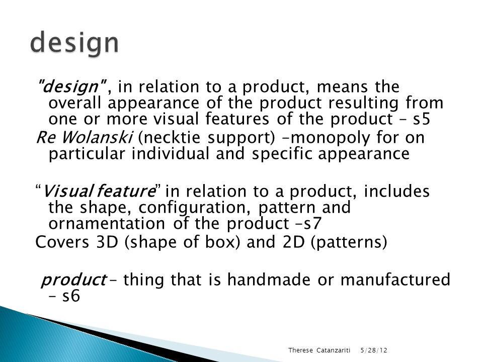  Person use or authorise use of product with registered design  Product is component part of complex product  Use for purpose of repair of complex product to restore its overall appearance in whole or part 5/28/12 Therese Catanzariti