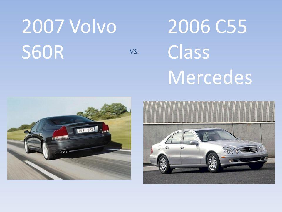 2007 Volvo S60R 2006 C55 Class Mercedes VS.