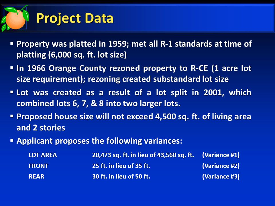 Project Data  Property was platted in 1959; met all R-1 standards at time of platting (6,000 sq.