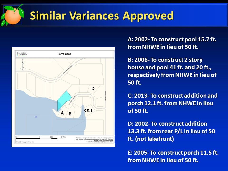Similar Variances Approved A B C & E D A: 2002- To construct pool 15.7 ft.
