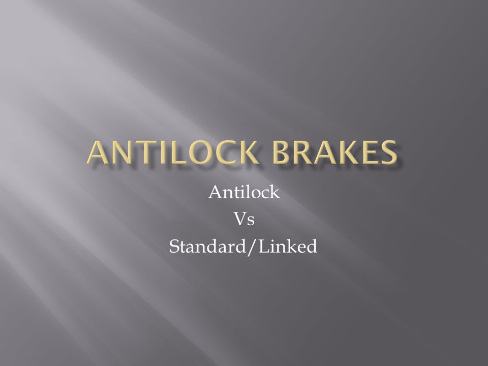 Antilock Vs Standard/Linked