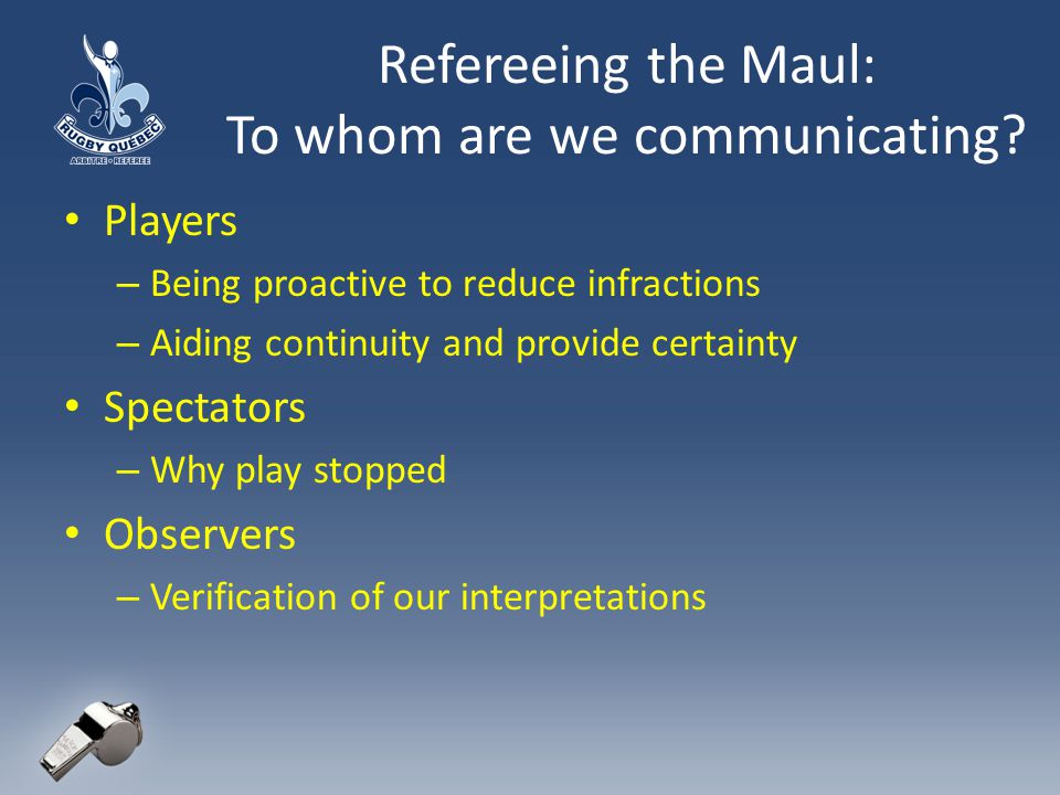 Refereeing the Maul: To whom are we communicating.