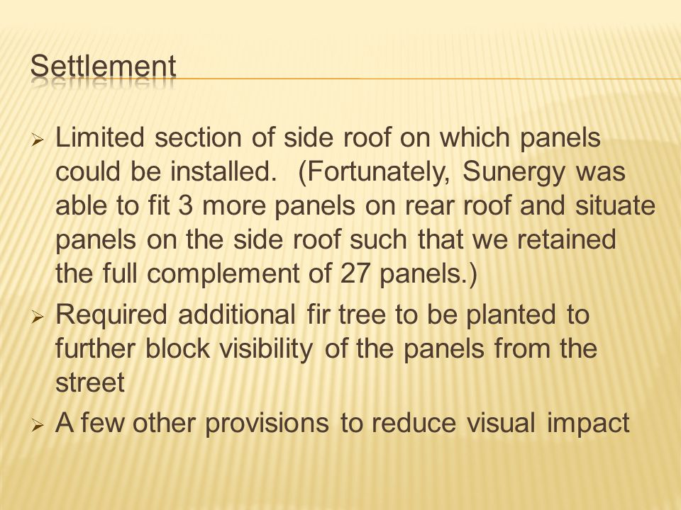  Limited section of side roof on which panels could be installed.