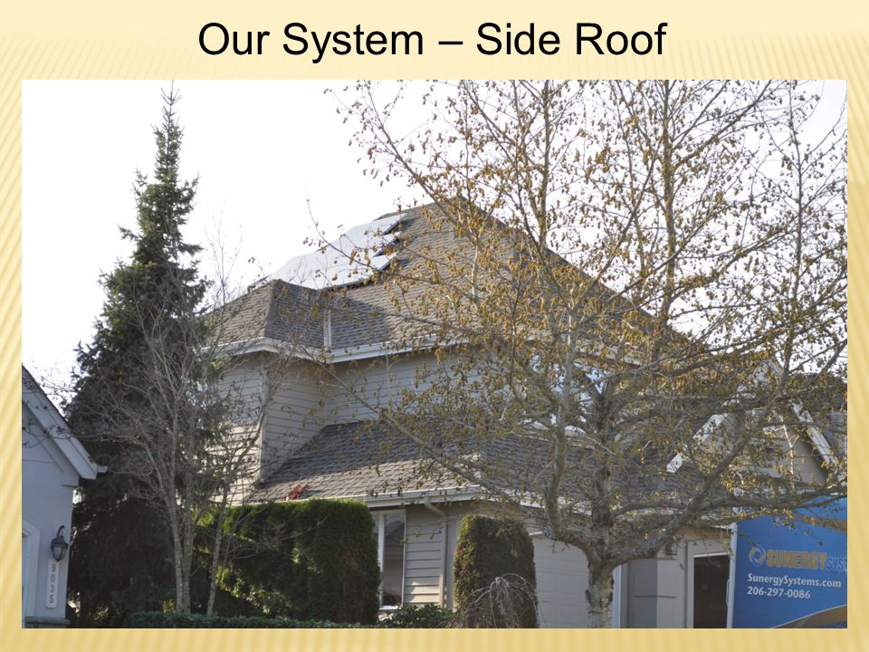 Our System – Side Roof