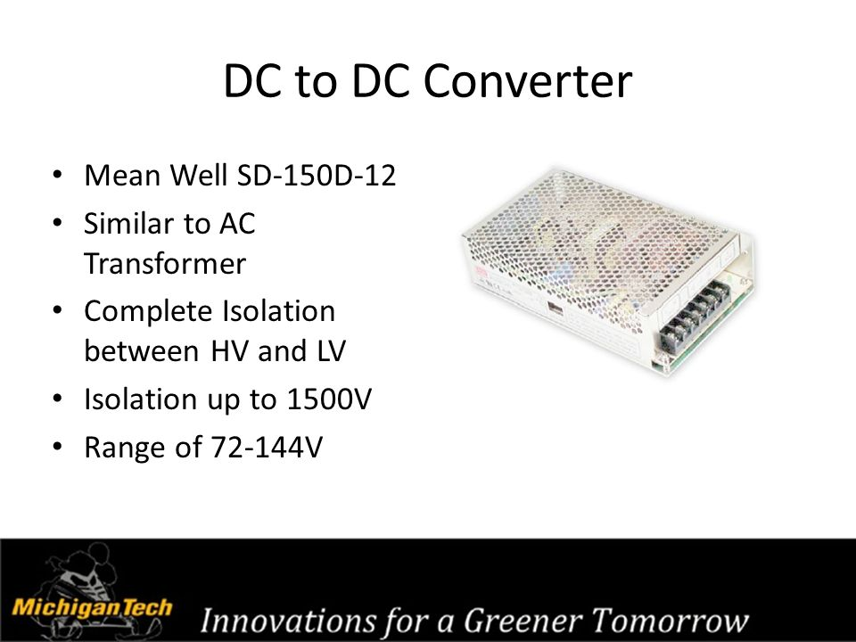 DC to DC Converter Mean Well SD-150D-12 Similar to AC Transformer Complete Isolation between HV and LV Isolation up to 1500V Range of 72-144V