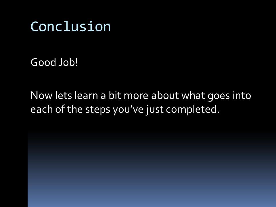 Conclusion Good Job.