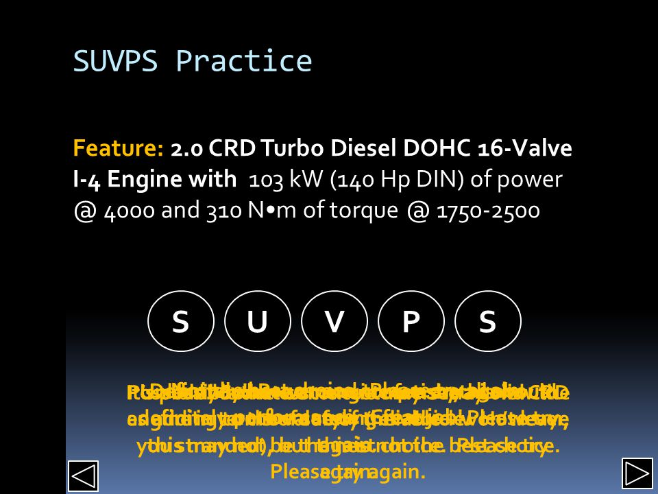 SUVPS Practice Feature: 2.0 CRD Turbo Diesel DOHC 16-Valve I-4 Engine with 103 kW (140 Hp DIN) of power @ 4000 and 310 Nm of torque @ 1750-2500 SUVPS Not the best choice.