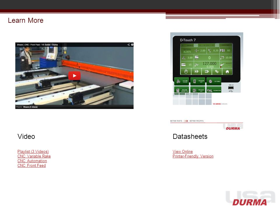 Learn More Datasheets View Online Printer-Friendly Version Video Playlist (3 Videos) CNC Variable Rake CNC Automation CNC Front Feed
