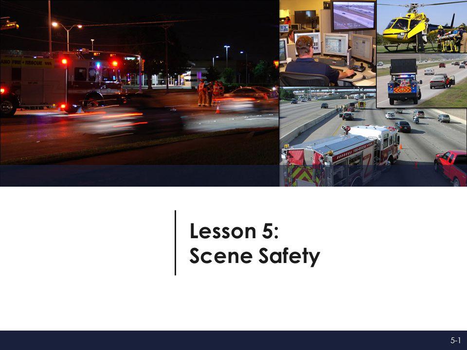 Lesson 5 Lesson 5: Scene Safety 5-1