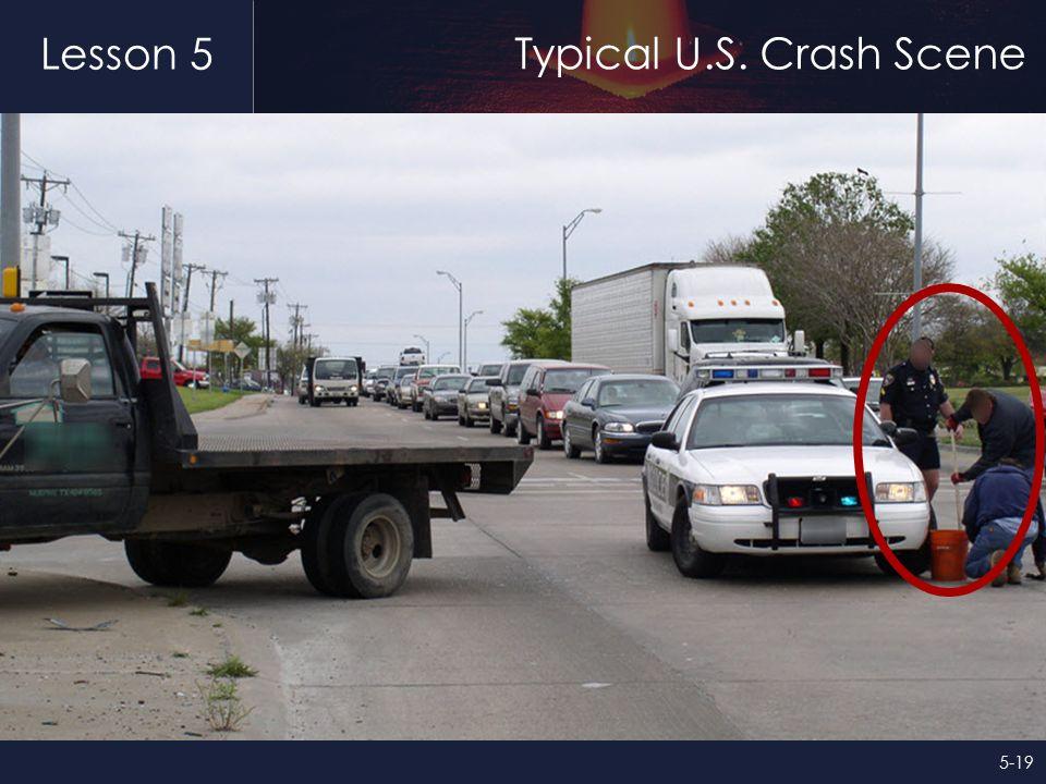 Lesson 5 Typical U.S. Crash Scene 5-19