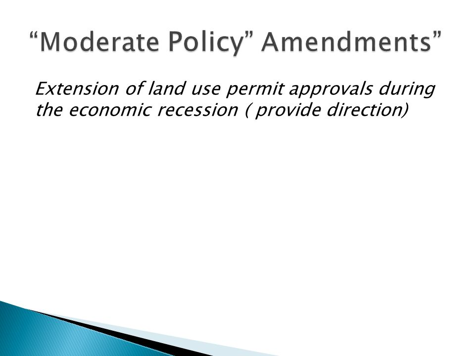 Extension of land use permit approvals during the economic recession ( provide direction)