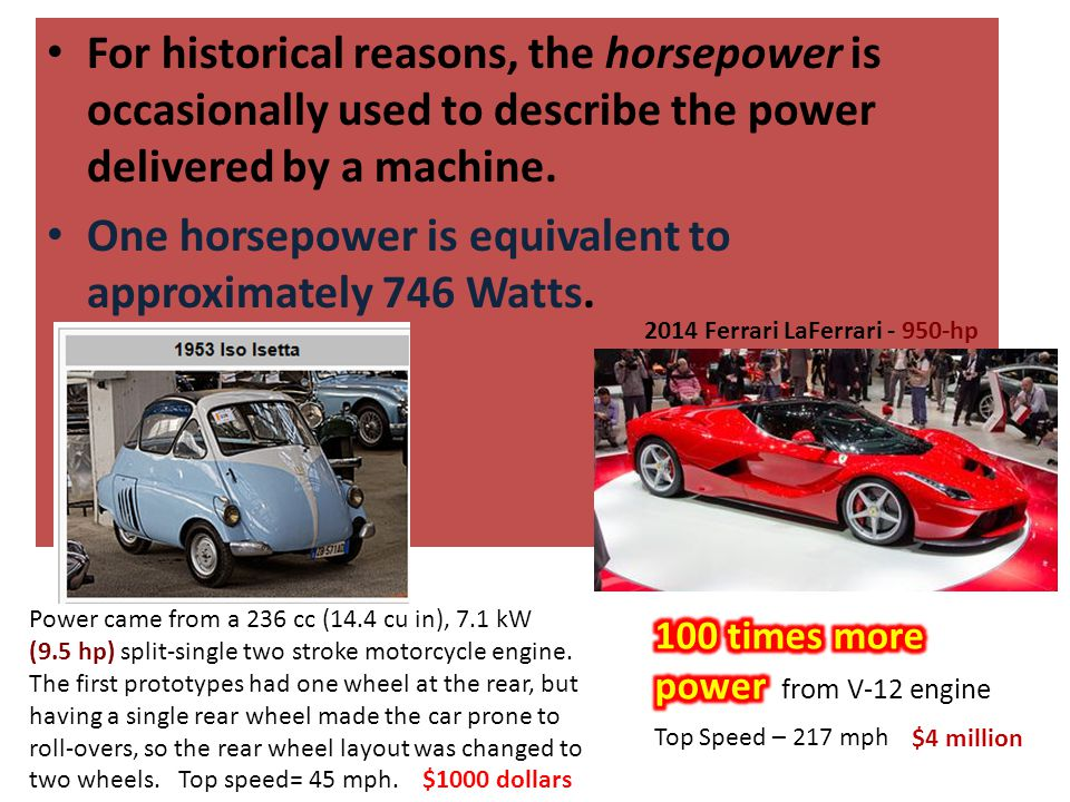 For historical reasons, the horsepower is occasionally used to describe the power delivered by a machine.