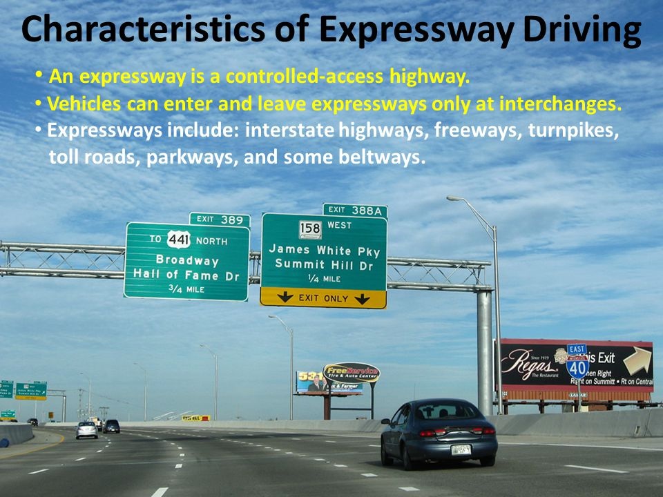 Characteristics of Expressway Driving An expressway is a controlled-access highway. Vehicles can enter and leave expressways only at interchanges. Exp