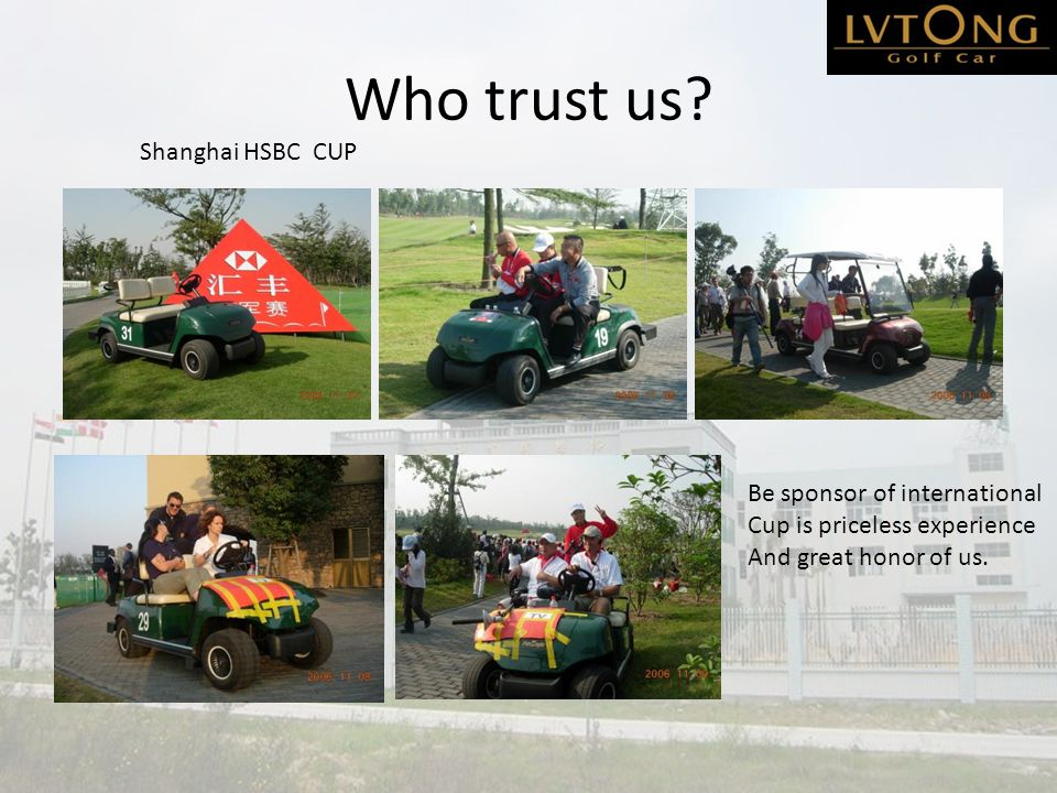Who trust us? Shanghai HSBC CUP Be sponsor of international Cup is priceless experience And great honor of us.