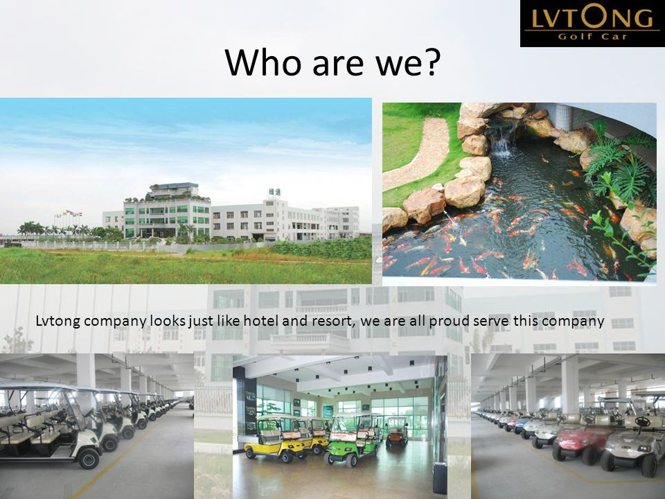 Who are we Lvtong company looks just like hotel and resort, we are all proud serve this company
