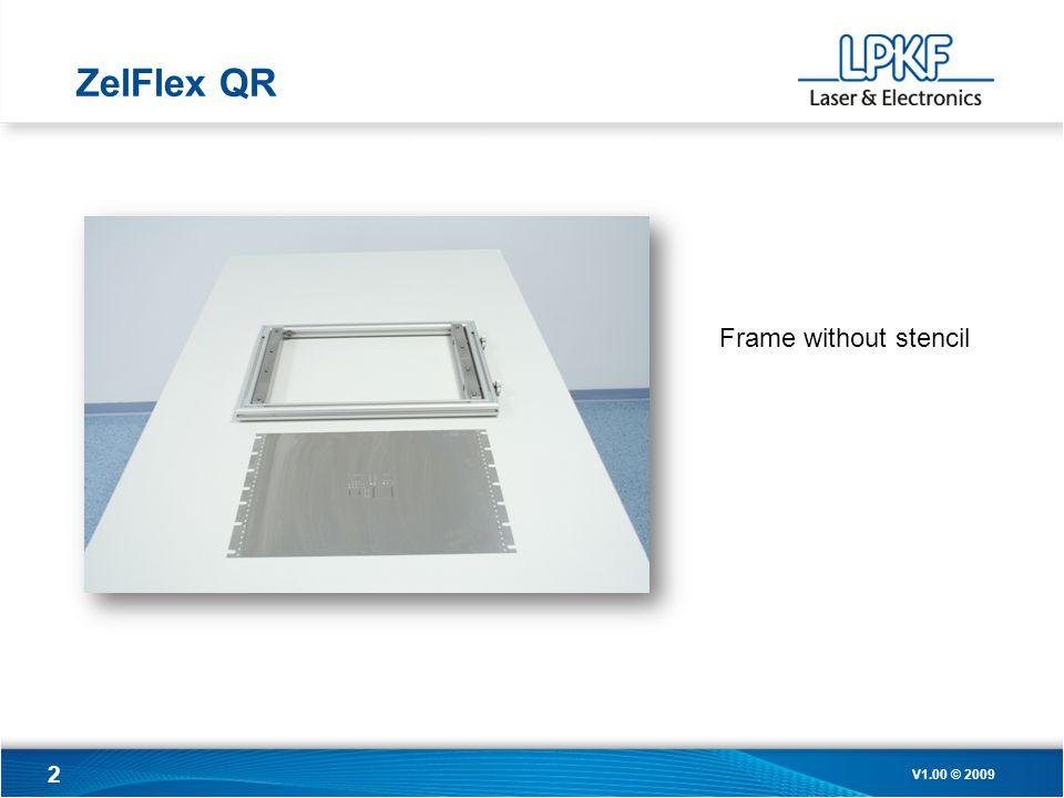 2 Assembly of protect frame Frame without stencil ZelFlex QR V1.00 © 2009