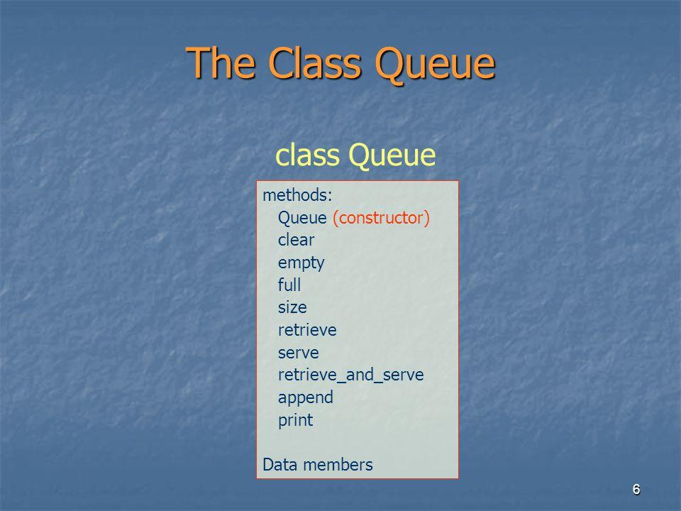 7 Stack implementation - Array typedef double Queue_entry; enum Error_code {success,overflow,underflow}; const int max = 100; class Queue { public: Queue(); void clear(); bool empty() const; bool full() const; int size() const; Error_code retrieve(Queue_entry &) const; Error_code serve(); Error_code retrieve_and_serve(Queue_entry &); Error_code append(const Queue_entry &); void print() const; private: int count; Queue_entry entry[max]; };