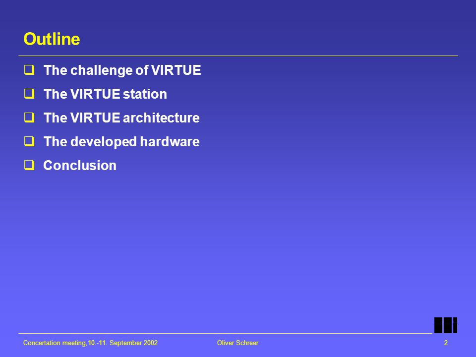 Concertation meeting,10.-11. September 2002Oliver Schreer2 Outline  The challenge of VIRTUE  The VIRTUE station  The VIRTUE architecture  The deve