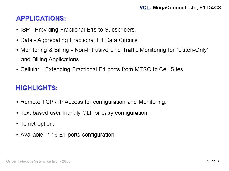 Orion Telecom Networks Inc. - 2006Slide 3 ISP - Providing Fractional E1s to Subscribers.