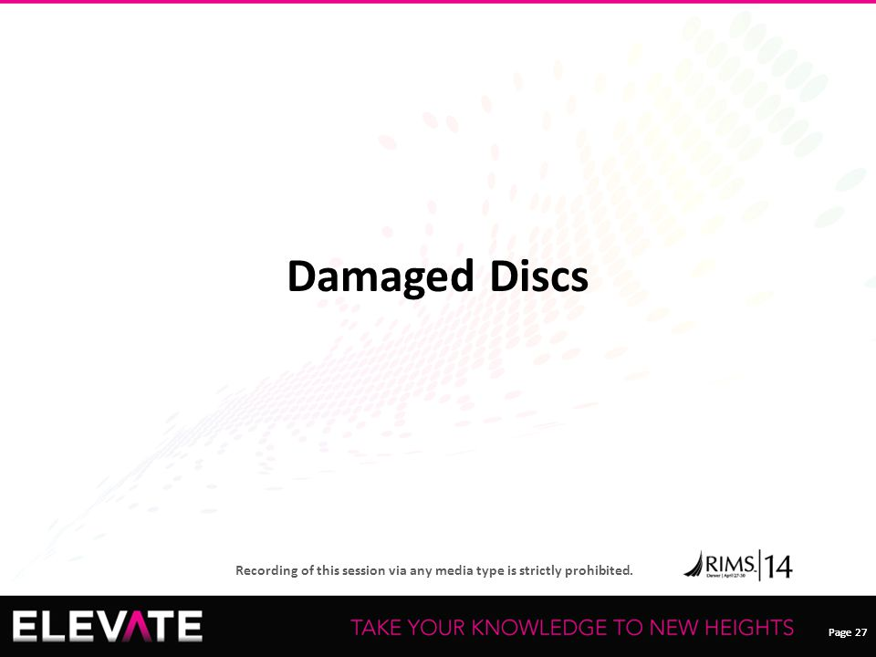 Page 27 Recording of this session via any media type is strictly prohibited. Page 27 Damaged Discs