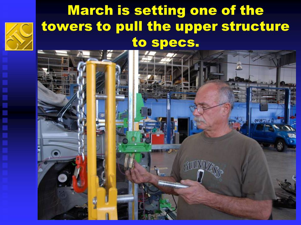 March is setting one of the towers to pull the upper structure to specs.