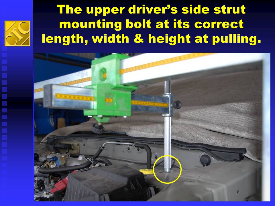 The upper driver's side strut mounting bolt at its correct length, width & height at pulling.