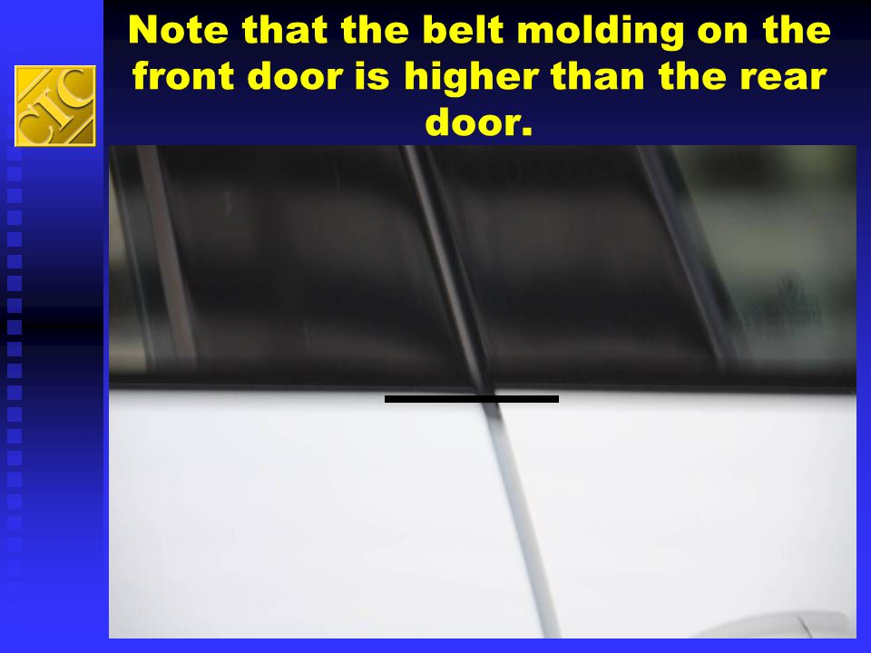 Note that the belt molding on the front door is higher than the rear door.