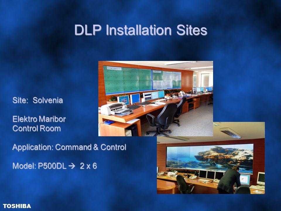 DLP Installation Sites Site: Solvenia Elektro Maribor Control Room Application: Command & Control Model: P500DL  2 x 6 TOSHIBA