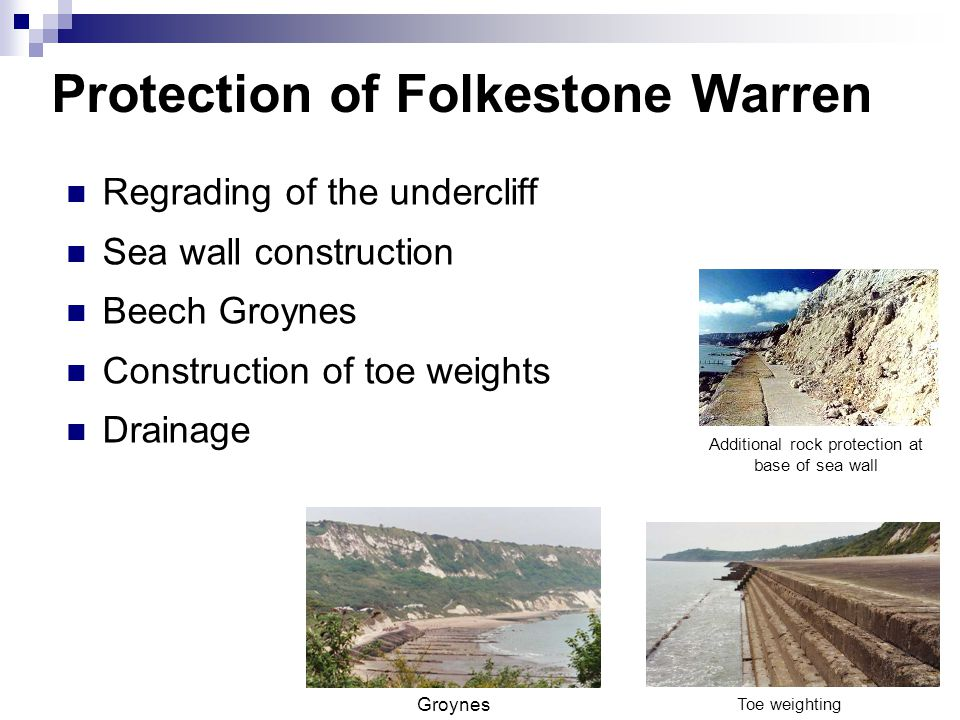 Protection of Folkestone Warren Regrading of the undercliff Sea wall construction Beech Groynes Construction of toe weights Drainage Toe weighting Gro