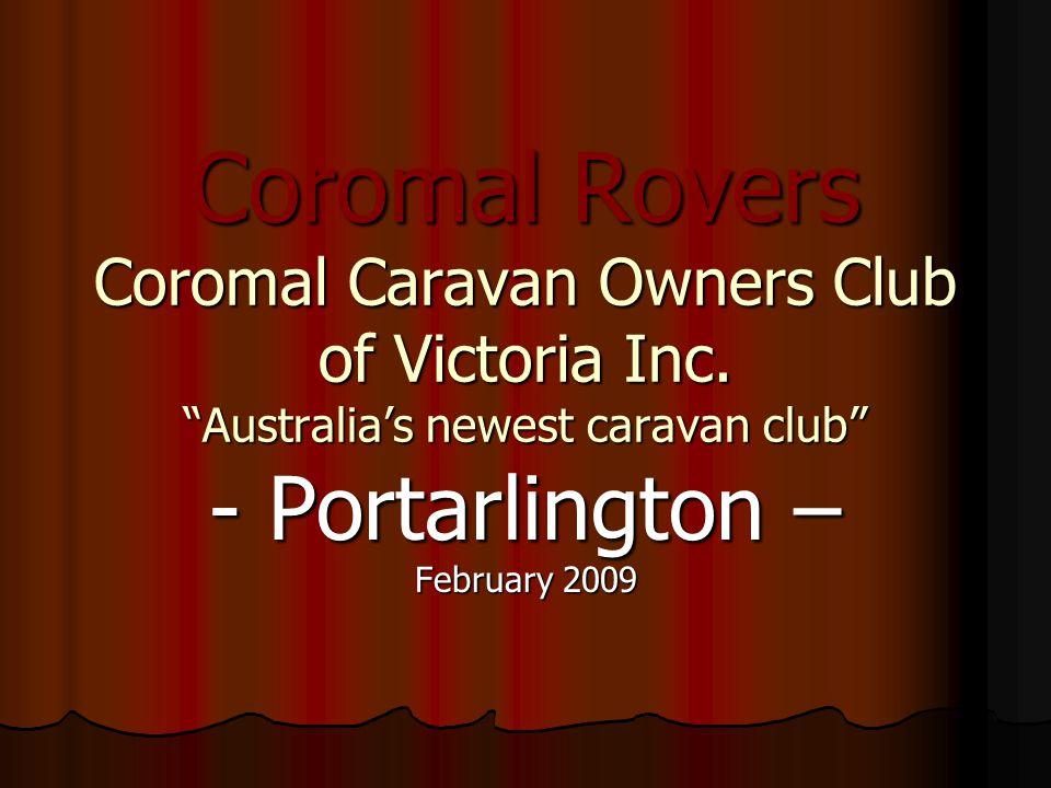 "Coromal Rovers Coromal Caravan Owners Club of Victoria Inc. ""Australia's newest caravan club"" - Portarlington – February 2009"