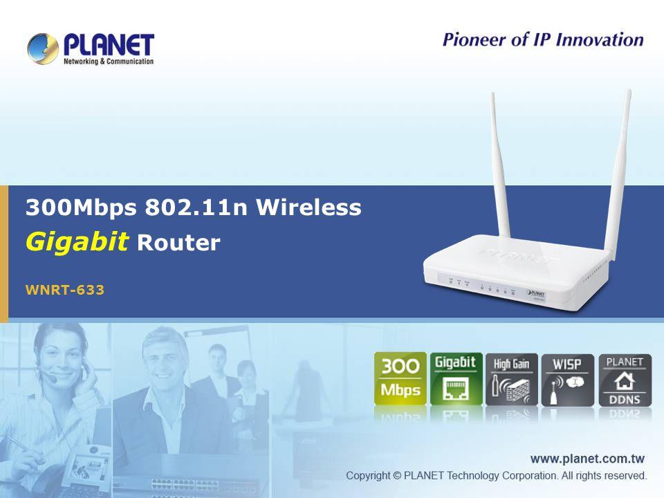 300Mbps 802.11n Wireless Gigabit Router WNRT-633