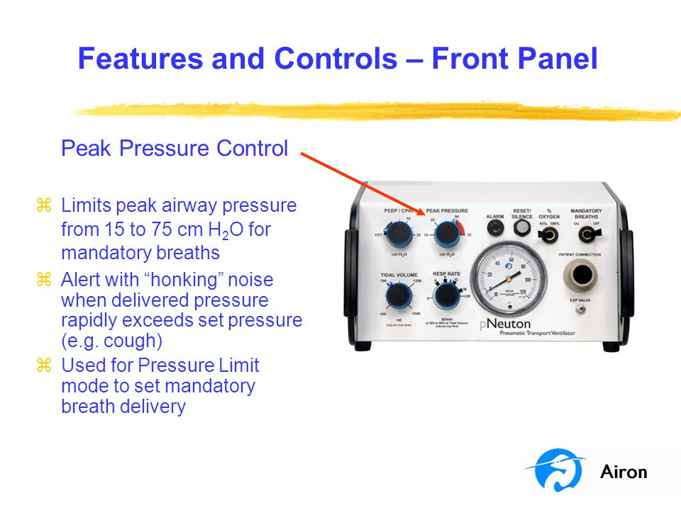Features and Controls – Front Panel Tidal Volume Control zSets delivered Tidal Volume for mandatory breaths from 360 to 1,500 ml zCalibrated control for volume delivery zDelivered flow rate equals 600 ml/sec (36 L/min) for all mandatory breaths zOperating range sets inspiratory time of 0.6 to 2.5 seconds