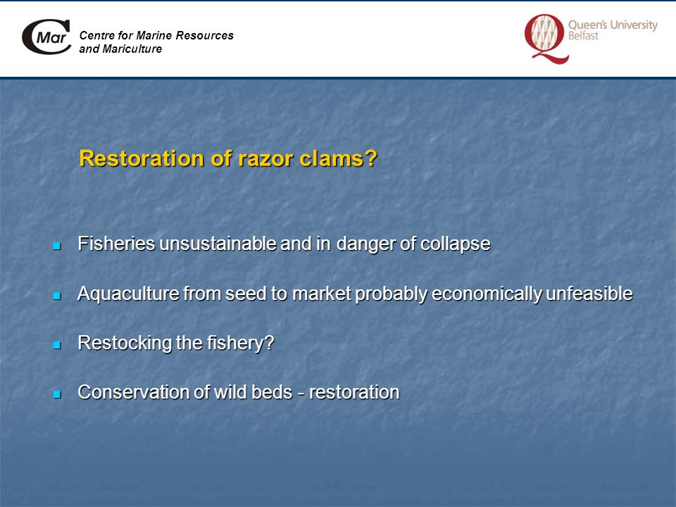 Centre for Marine Resources and Mariculture Restoration of razor clams.