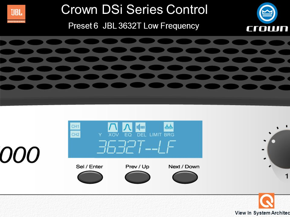 Crown DSi Series Control View In System Architect Preset 6 JBL 3632T Low Frequency