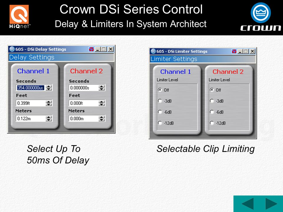 Crown DSi Series Control Delay & Limiters In System Architect Select Up To 50ms Of Delay Selectable Clip Limiting