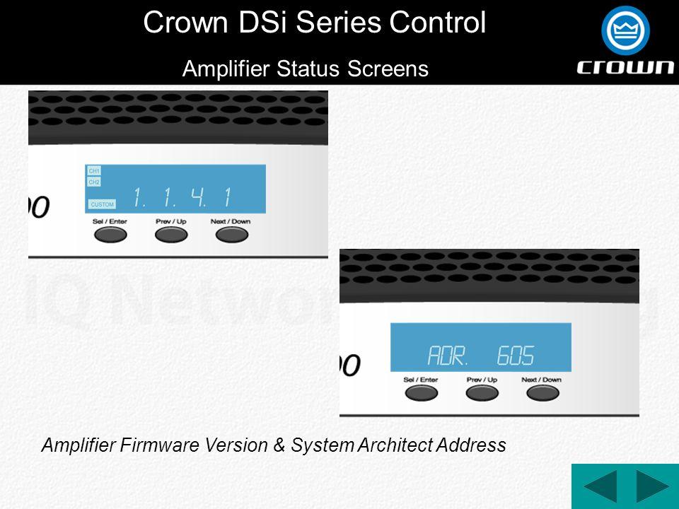 Crown DSi Series Control Amplifier Firmware Version & System Architect Address Amplifier Status Screens