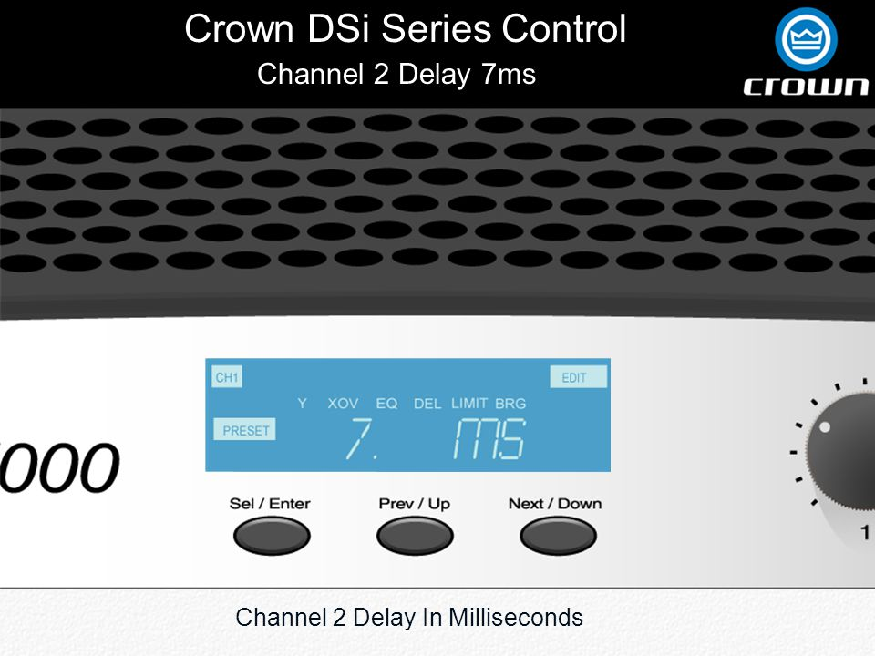 Crown DSi Series Control Channel 2 Delay 7ms Channel 2 Delay In Milliseconds