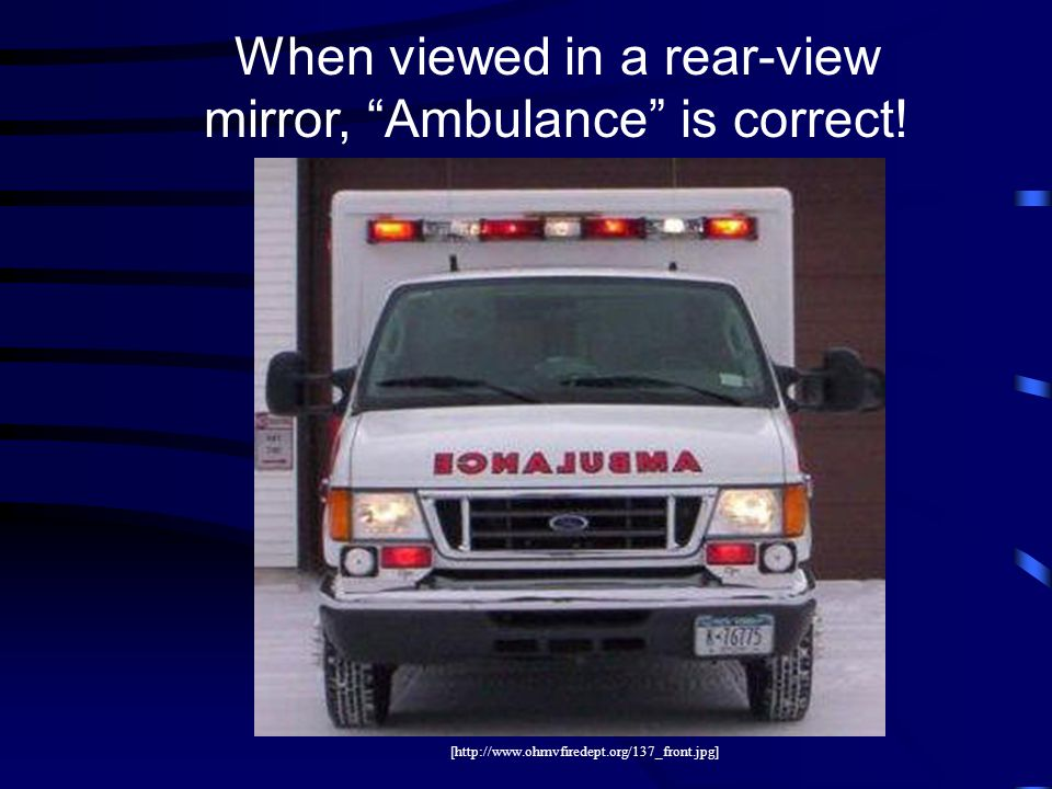 When viewed in a rear-view mirror, Ambulance is correct.