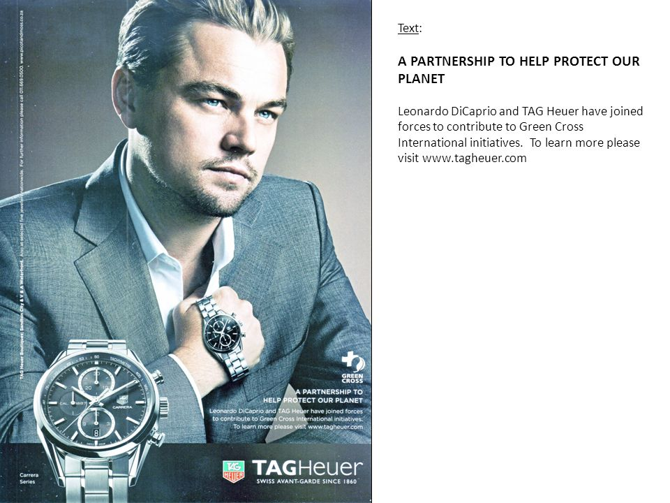 Text: A PARTNERSHIP TO HELP PROTECT OUR PLANET Leonardo DiCaprio and TAG Heuer have joined forces to contribute to Green Cross International initiatives.