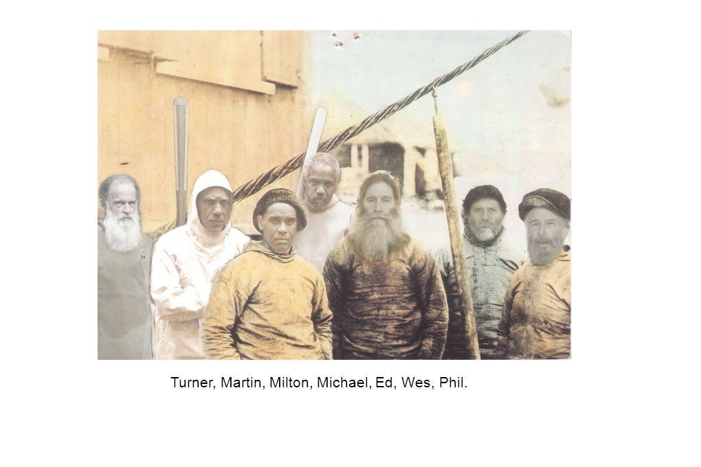 Turner, Martin, Milton, Michael, Ed, Wes, Phil.