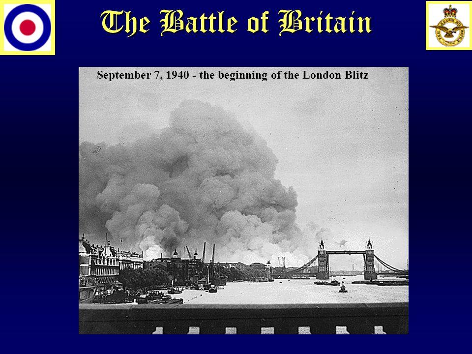 The Battle of Britain September 7, 1940 - the beginning of the London Blitz