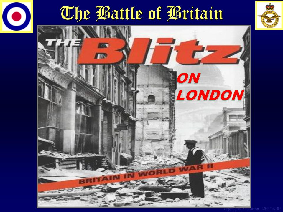 The Battle of Britain Copyrighted Presentation Mike Lavelle