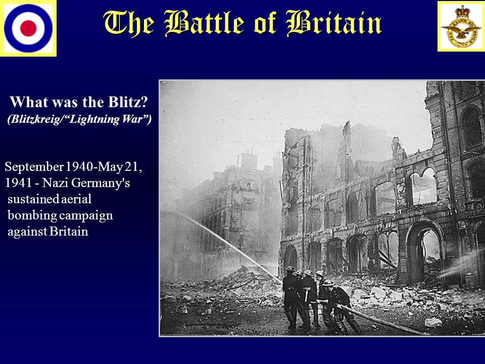 The Battle of Britain What was the Blitz.