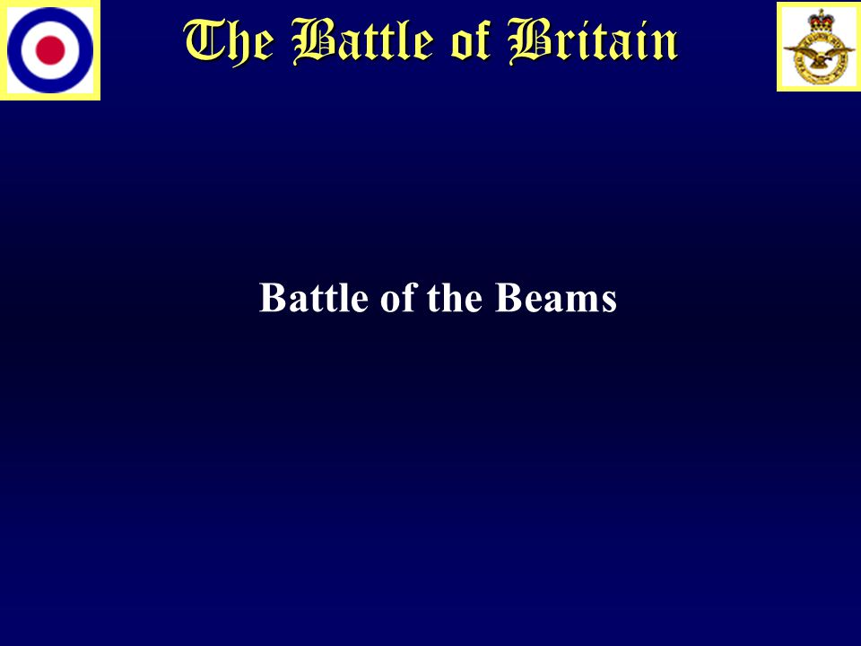 The Battle of Britain Battle of the Beams