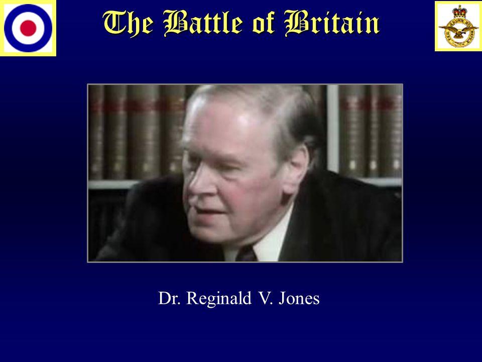 The Battle of Britain Dr. Reginald V. Jones