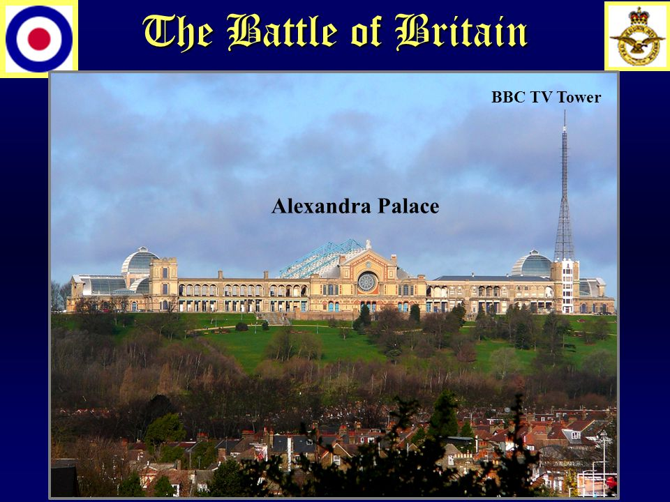 The Battle of Britain BBC TV Tower Alexandra Palace