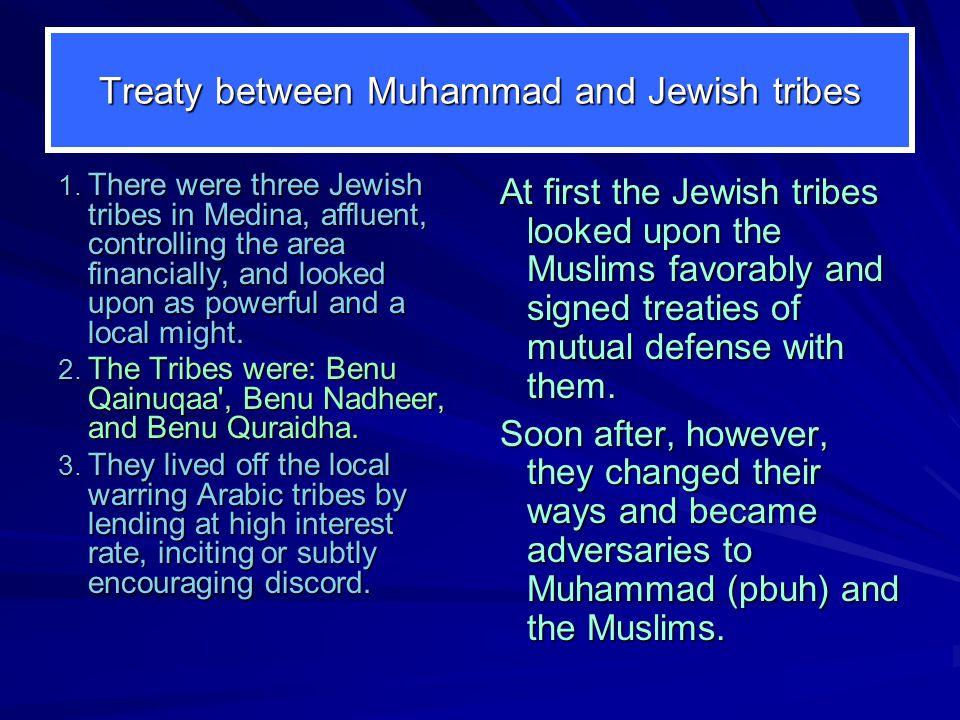 Community stability Effecting Brotherhood Mutual Defense with Major Jewish Tribes: 1.Benu Qainuqaa 2.Benu Nadheer 3.Benu Quraidha